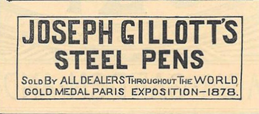 A sign saying: Joseph Gillotts steel pens. Sold by all dealers throughout the world. Gold Medal Paris exposition 1878